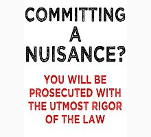Committing A Nuisance? Unisex T-Shirt
