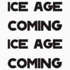 Ice Age Coming -Black by Aaran Bosansko