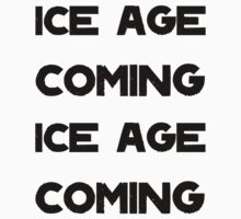 Ice Age Coming -Black by Aaran Bosansko