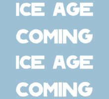 Ice Age Coming -White Kids Clothes