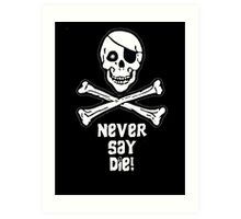 Never Say Die (White Text) Art Print