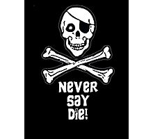 Never Say Die (White Text) Photographic Print