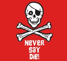 Never Say Die (White Text) One Piece - Long Sleeve
