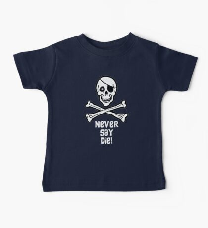 Never Say Die (White Text) Baby Tee