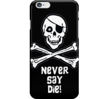 Never Say Die (White Text) iPhone Case/Skin