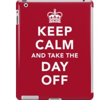 Keep Calm and Take the Day Off [Light] iPad Case/Skin