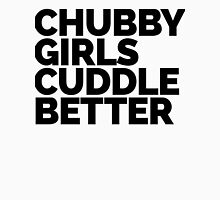 Chubby Girls Cuddle Better Funny Quote Womens Fitted T-Shirt