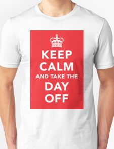 Keep Calm and Take the Day Off [Dark] T-Shirt