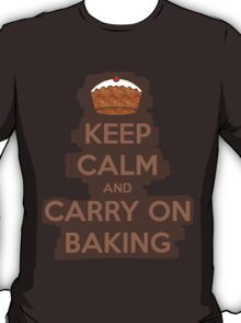 Keep calm and carry on baking T-Shirt