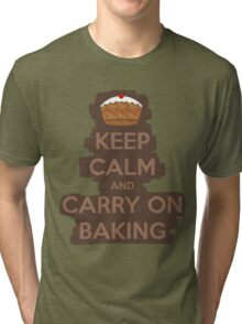 Keep calm and carry on baking Tri-blend T-Shirt