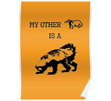 My Other Badger Is A Honey Badger Poster