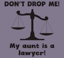 Don't Drop Me My Aunt Is A Lawyer Kids Clothes