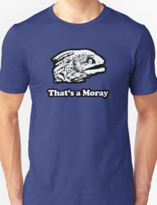 That's a Moray (Bad Joke Eel) T-Shirt