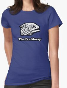 That's a Moray (Bad Joke Eel) Womens Fitted T-Shirt