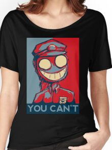 You Can't Women's Relaxed Fit T-Shirt