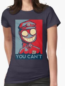 You Can't Womens Fitted T-Shirt