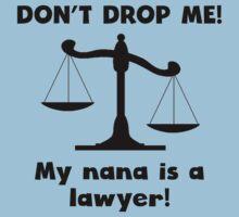Don't Drop Me My Nana Is A Lawyer Kids Tee