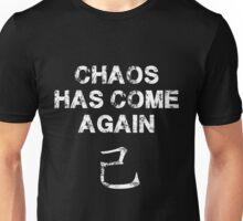 Chaos has come again Unisex T-Shirt