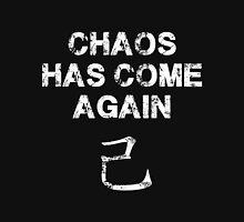 Chaos has come again Unisex T-Shirt