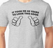 40 Years Look This Good Funny Quote Unisex T-Shirt