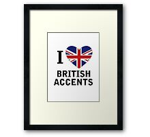 I Love British Accents  ( Black Text ) Framed Print