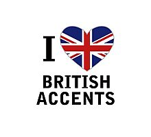 I Love British Accents  ( Black Text ) Photographic Print
