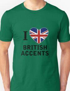 I Love British Accents  ( Black Text ) Unisex T-Shirt