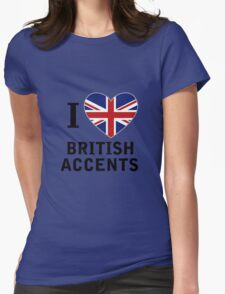 I Love British Accents  ( Black Text ) Womens Fitted T-Shirt