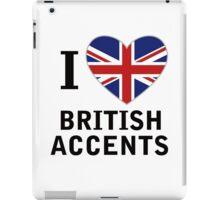 I Love British Accents  ( Black Text ) iPad Case/Skin