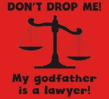 Don't Drop Me My Godfather Is A Lawyer One Piece - Long Sleeve