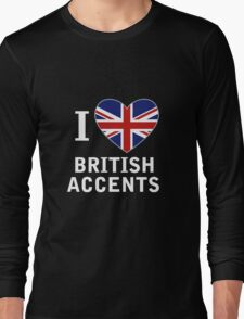I Love British Accents (Black Text ) Long Sleeve T-Shirt