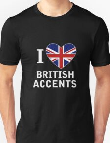 I Love British Accents (Black Text ) Unisex T-Shirt