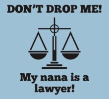 Don't Drop Me My Nana Is A Lawyer One Piece - Short Sleeve