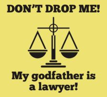Don't Drop Me My Godfather Is A Lawyer Baby Tee