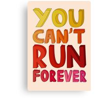 You can't run forever Canvas Print