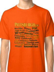 PittsburghEse - The Special Language of Western PA Classic T-Shirt