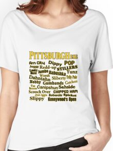 PittsburghEse - The Special Language of Western PA Women's Relaxed Fit T-Shirt