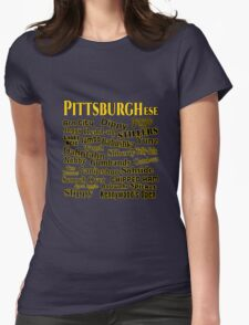 PittsburghEse - The Special Language of Western PA Womens Fitted T-Shirt