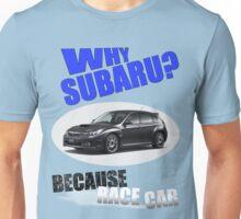 Because Race Car - Subaru 3 Unisex T-Shirt