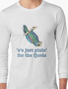 Dead Parrot - Just Pinin' for the Fjords Long Sleeve T-Shirt