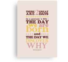 There are 2 great days Canvas Print