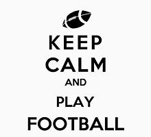 Keep Calm And Play Football Unisex T-Shirt