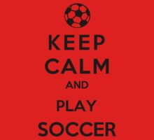 Keep Calm And Play Soccer One Piece - Short Sleeve