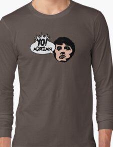 Yo! Adrian Raps Long Sleeve T-Shirt