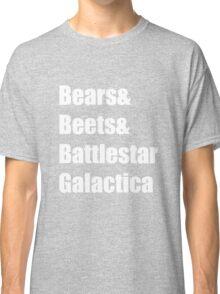 Bears. Beets. Battlestar Galactica. Classic T-Shirt