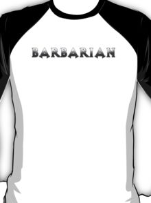 Barbarian (Silver Version) T-Shirt