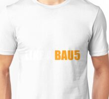 Like a Bau5 Unisex T-Shirt
