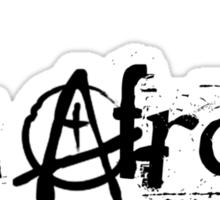 Be Afraid - Anarchy.  (Plain) Sticker