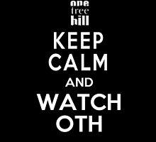 Keep Calm and Watch One Tree Hill by umyeahokayhi