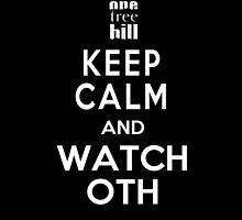Keep Calm and Watch One Tree Hill by umyeahokayhi